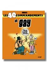 Les 40 commandements du Gay - 40 manières de décrire avec humour certains moments forts dans la vie d'un gay.