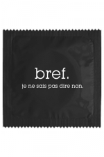 Préservatif humour - Bref Je Sais Pas Dire Non - Préservatif  Bref, Je Sais Pas Dire Non , un préservatif personnalisé humoristique de qualité, fabriqué en France, marque Callvin.